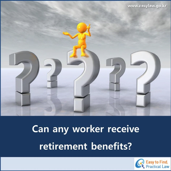 Can any worker receive retirement benefits?